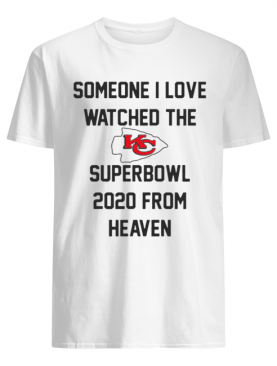 Someone I love watched the Kansas City Chiefs superbowl shirt