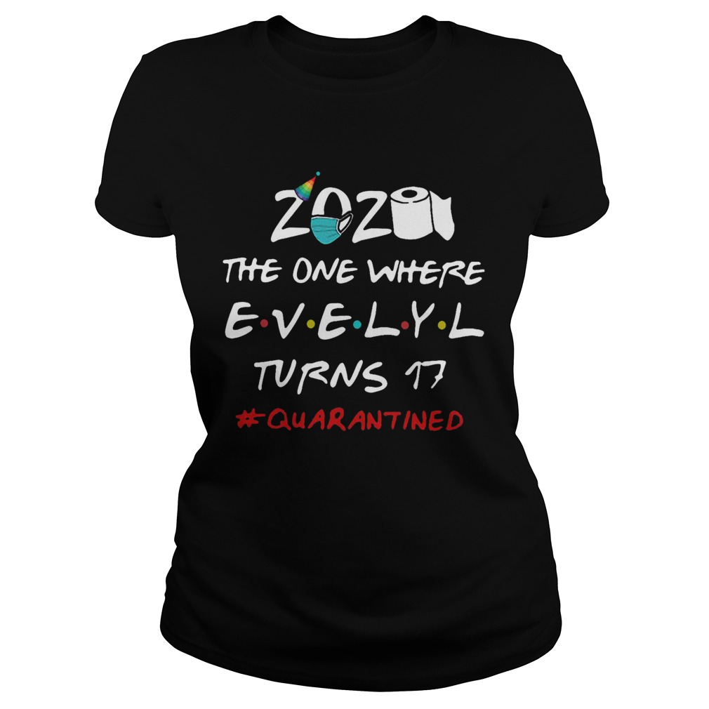 2020 The One Where Evelyl Turns 17 Quarantined  Classic Ladies