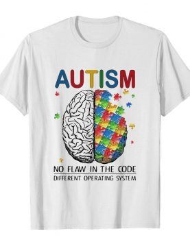 Autism No Flaw In The Code Different Operating System shirt