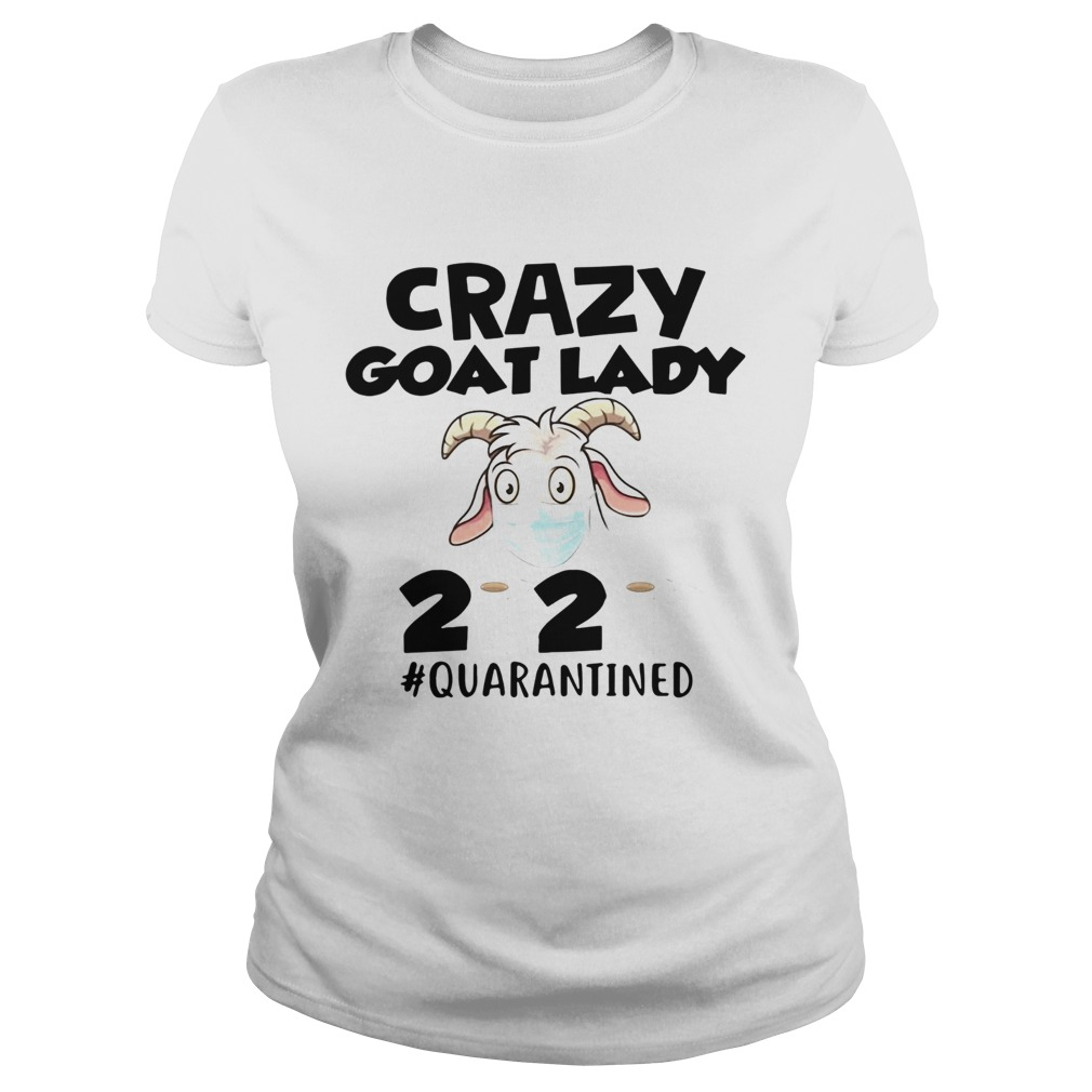Crazy Goat Lady 2020 Quarantine  Classic Ladies