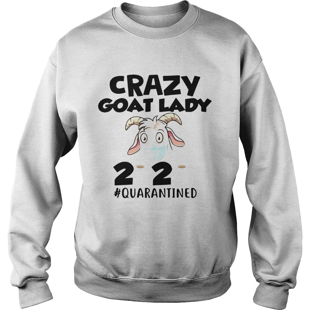 Crazy Goat Lady 2020 Quarantine  Sweatshirt