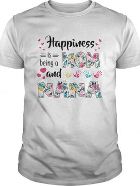 Happiness Is Being A Mom And Nana shirt