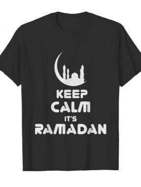 Keep Calm It's Ramadan shirt