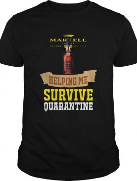 Martell Helping Me Survive Quarantine shirt