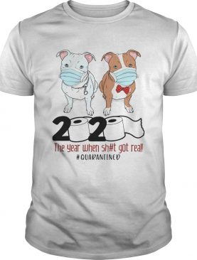 Pitbull 2020 the year when shit got real quarantined toilet paper covid19 shirt