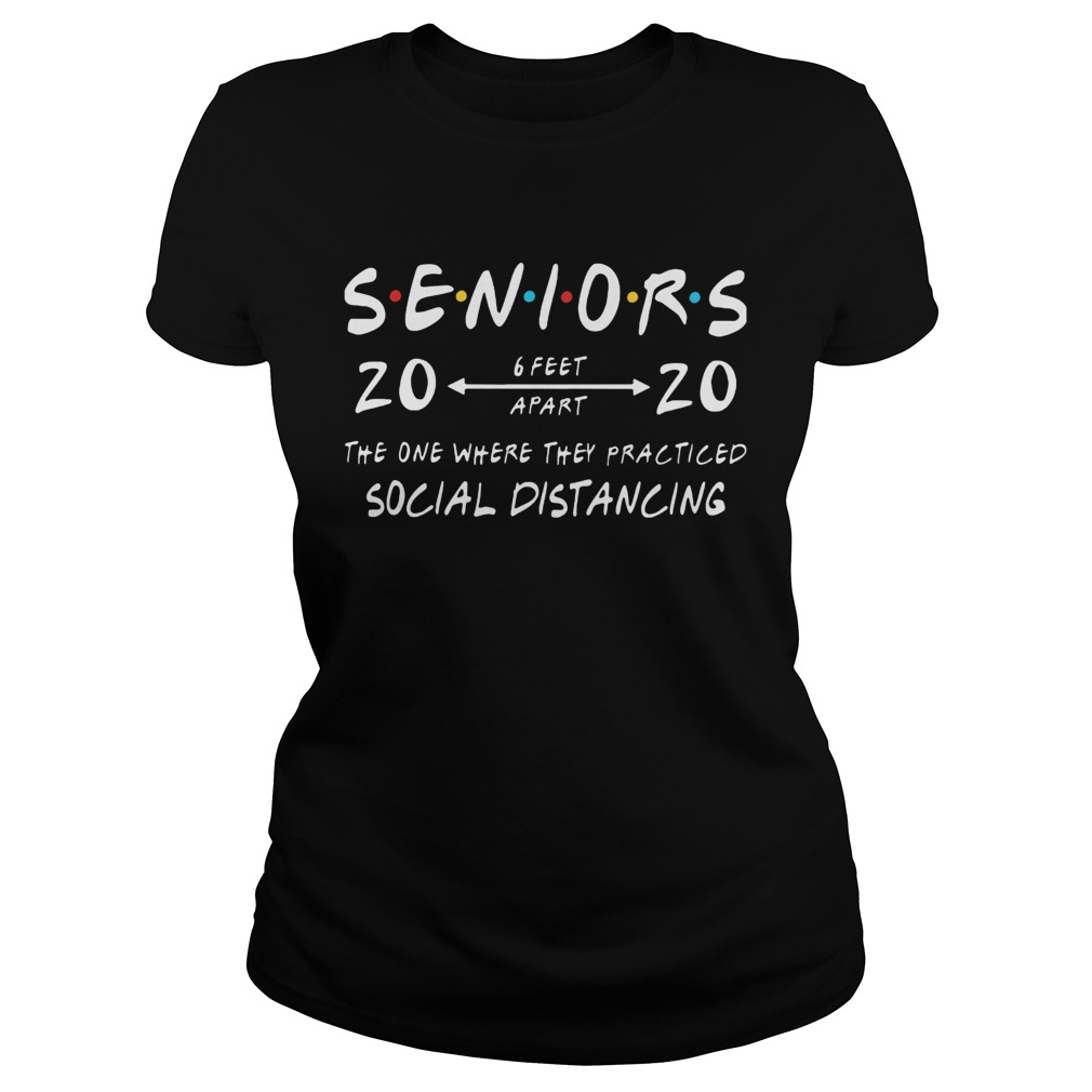 Seniors 2020 6 feet apart the one where they practiced social distancing  Classic Ladies