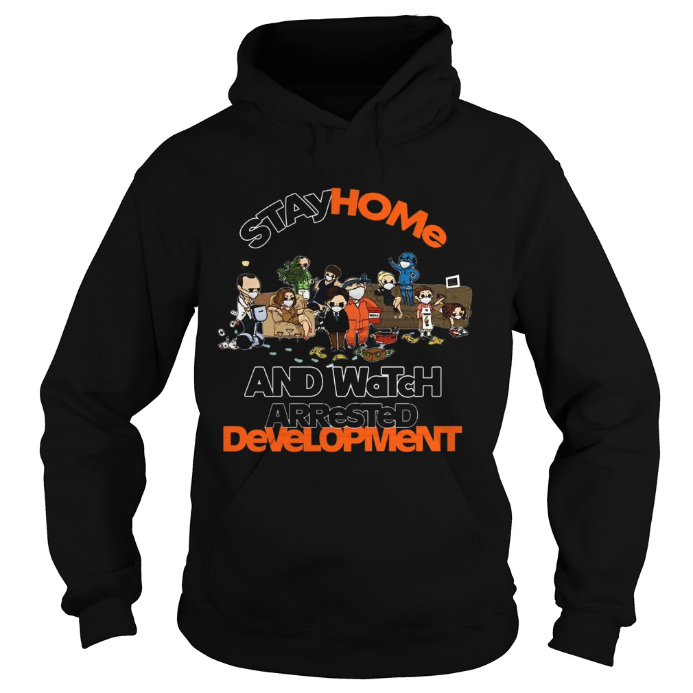 Stay Home And Watch Arrested Development  Hoodie