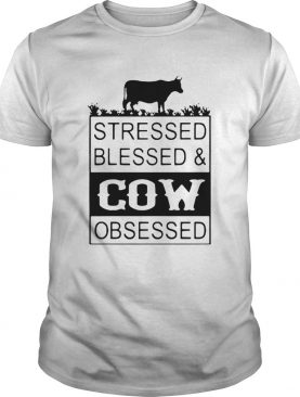 Stressed Blessedcow Obsessed shirt