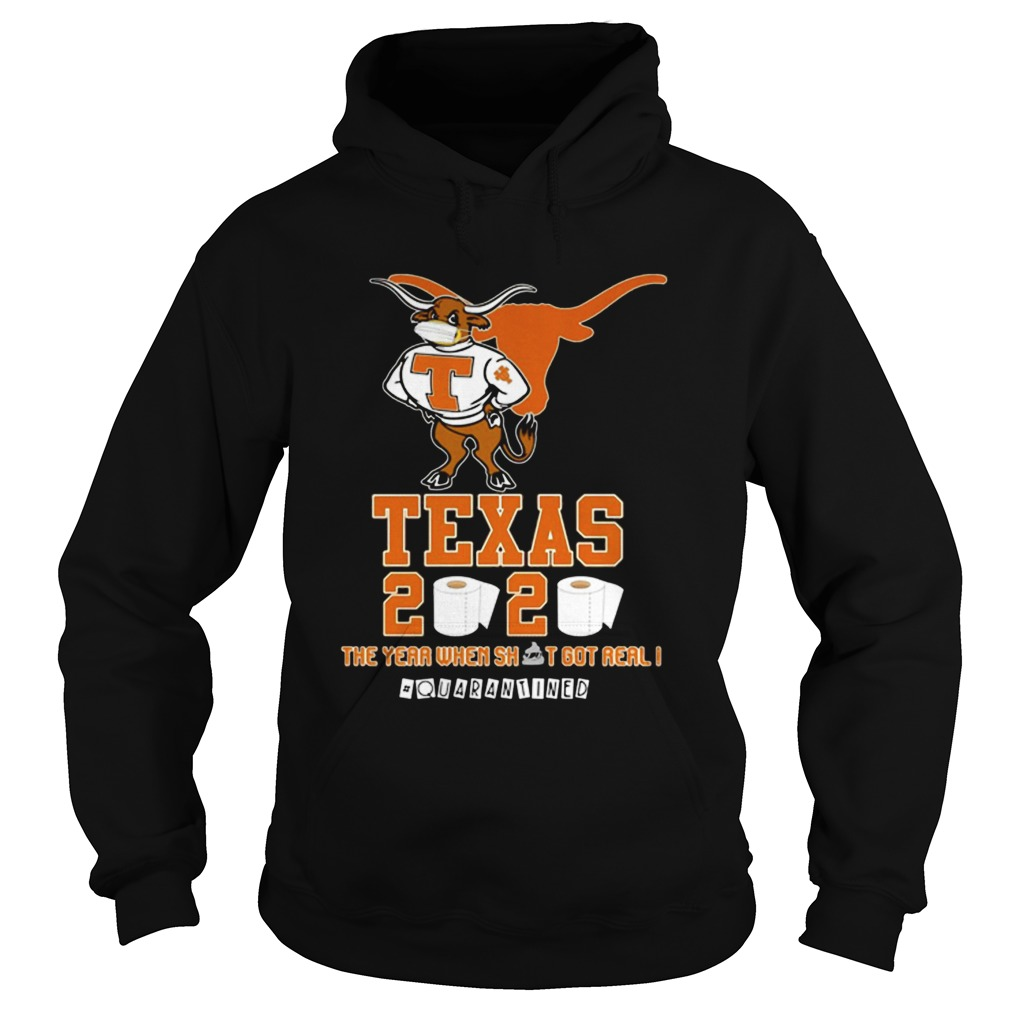 Texas Longhorns 2020 Quarantined The Year When Shit Got Real  Hoodie
