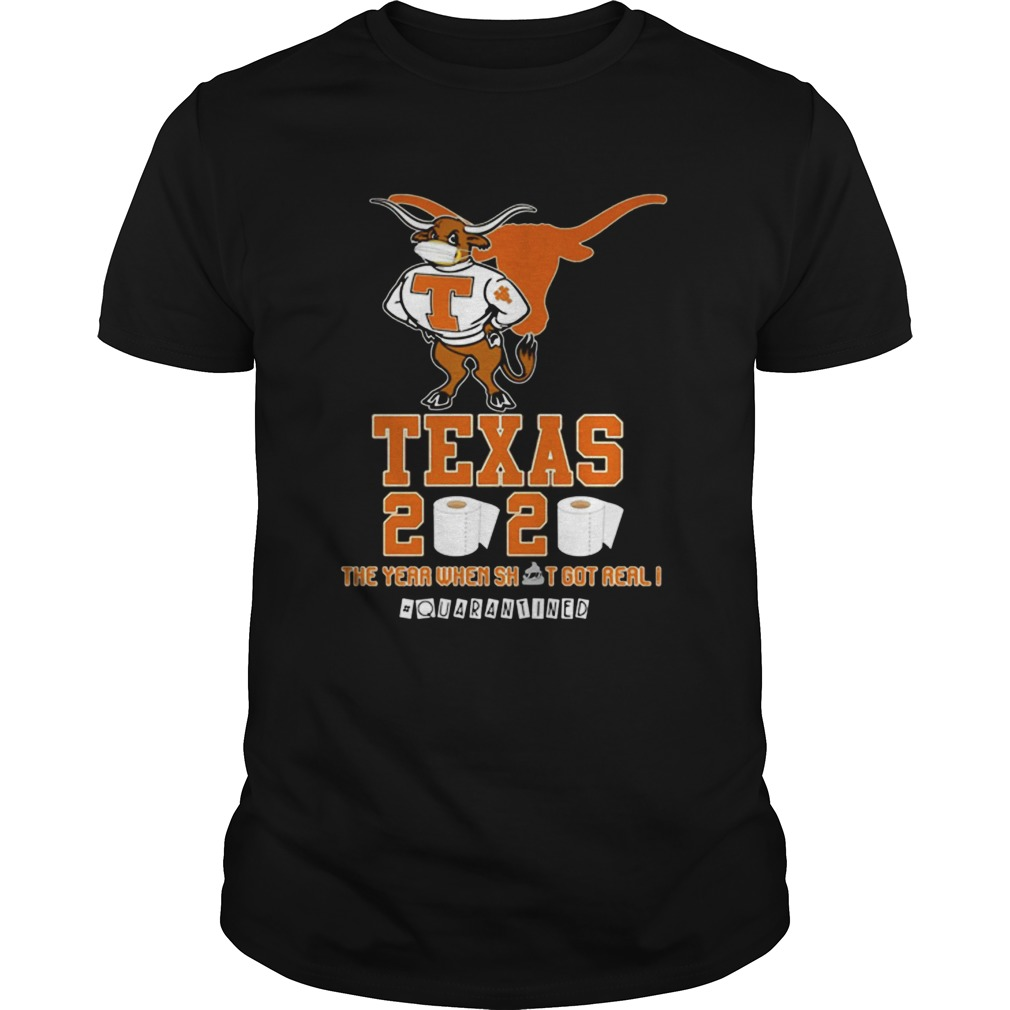 Texas Longhorns 2020 Quarantined The Year When Shit Got Real  Unisex