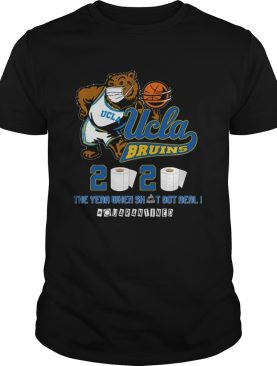 Ucla Bruins The Year When Shit Got Real Quarantined 2020 shirt