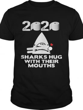2020 toilet paper sharks hug with their mouths shirt