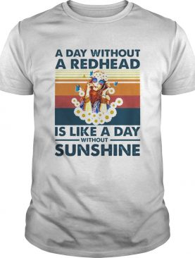 A day without a redhead is like a day without sunshine vintage shirt