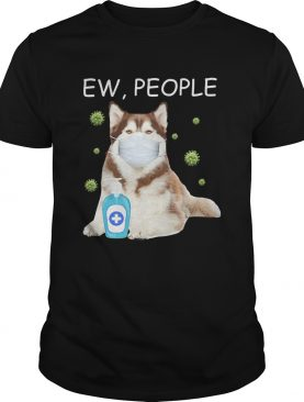 Alaska dog mask Ew people Covid19 wash hand shirt