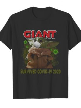 Baby Yoda Mask Giant Survived Covid 19 2020 shirt