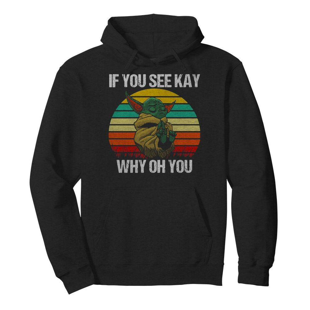 Baby Yoda if you see kay why oh you vintage  Unisex Hoodie