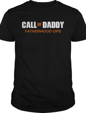 Call Of Daddy Fatherhood Ops shirt