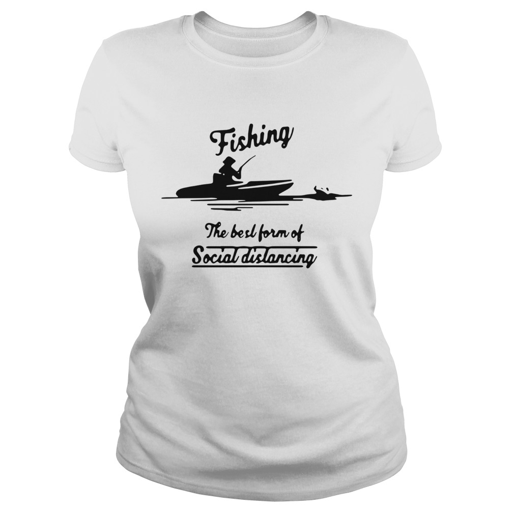 Fishing The Best Form Of Social Distancing  Classic Ladies