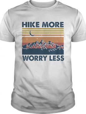 Hike More Worry Less Vintage shirt
