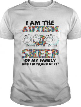 I Am The Autism Sheep Of My Family And Im Proud Of It shirt