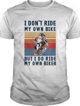 I dont ride my own bike but I do ride my own biker vintage shirt