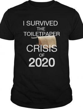 I survived the toilet paper crisis of 2020 black shirt