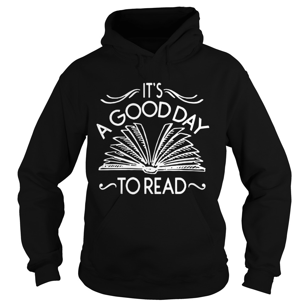 Its A Good Day To Read  Hoodie