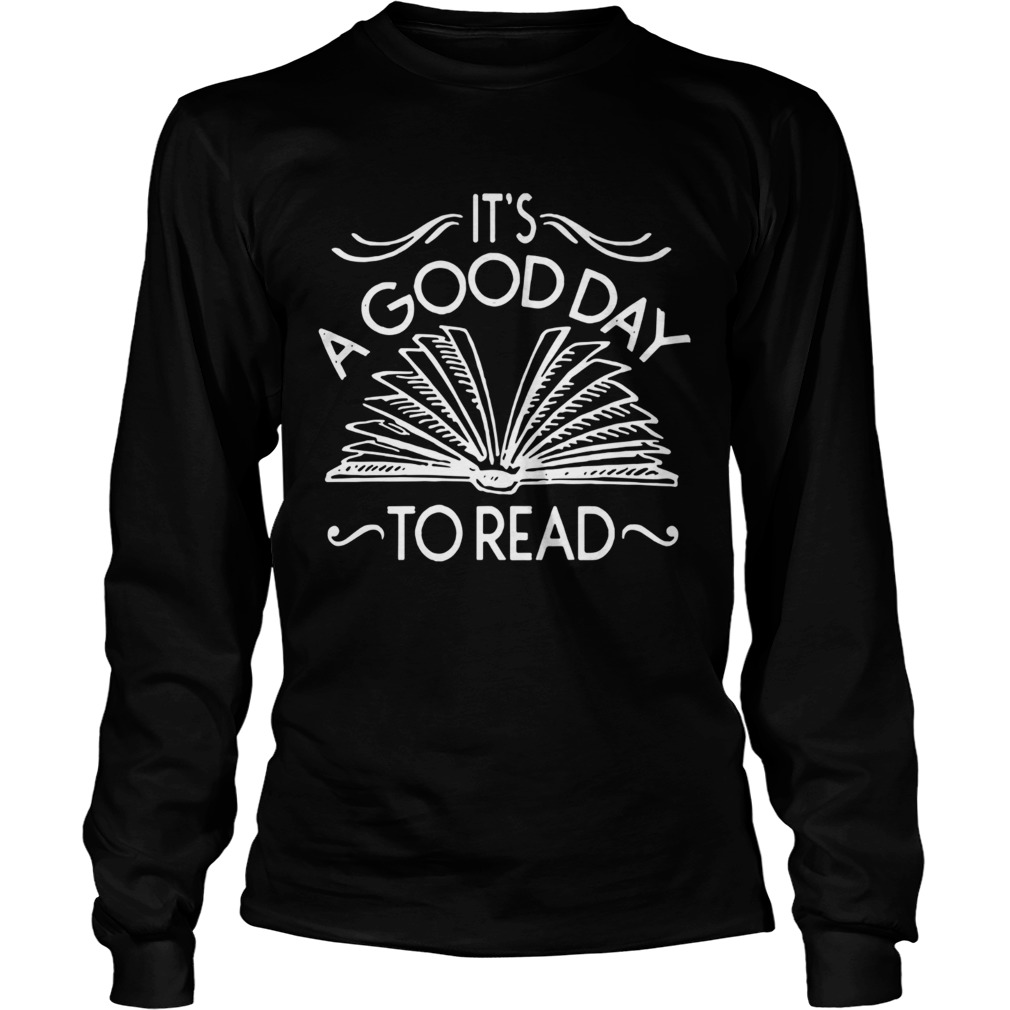 Its A Good Day To Read  Long Sleeve