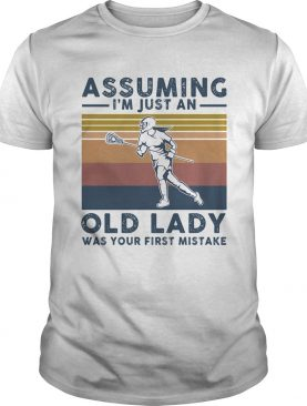 Lacrosse assuming Im just an old lady was your first mistake vintage shirt