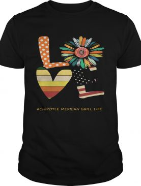 Love chipotle mexican grill life flower american flag vintage shirt