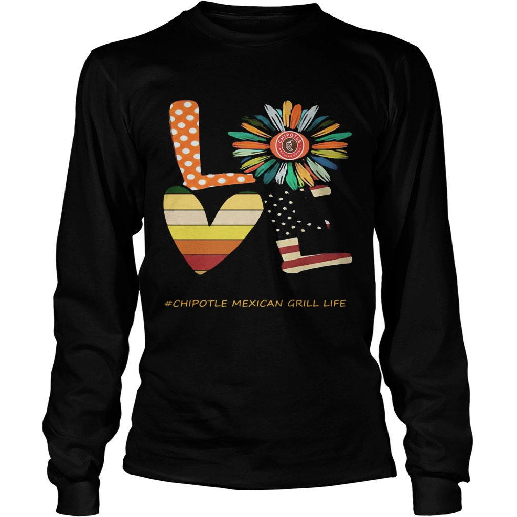 Love chipotle mexican grill life flower american flag vintage  Long Sleeve