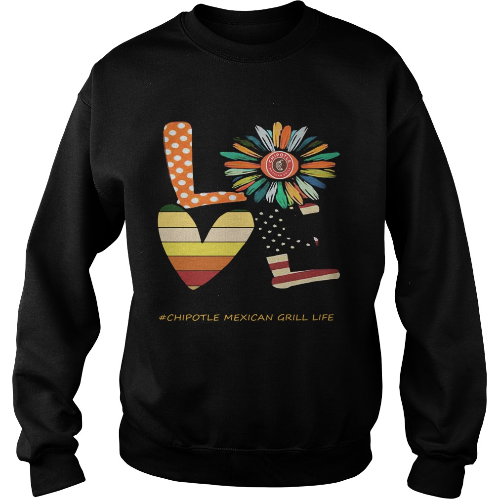 Love chipotle mexican grill life flower american flag vintage  Sweatshirt