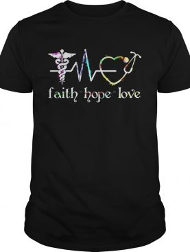 Medical Assistant Faith Hope Love shirt