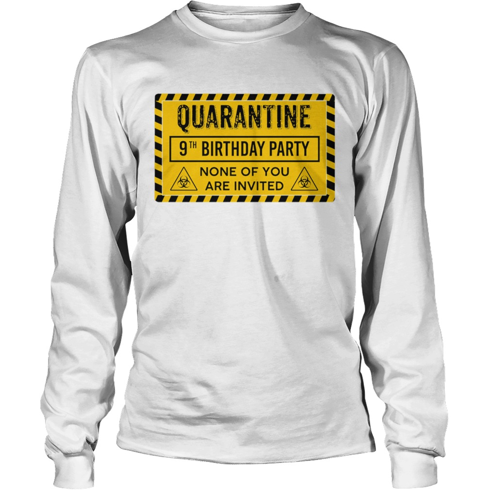 Quarantine 9th Birthday Party None Of You Are Invited Biohazard Symbol  Long Sleeve