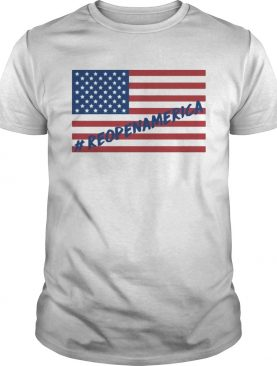Reopen america flag independence day shirt