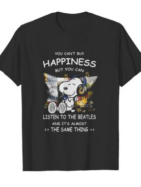 Snoopy You cab't buy happiness but you can listen to the beatles shirt