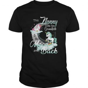 This Nanny Loves Her Grandkids To The Moon And Back Unicorn shirt