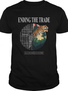 Tiger Ending The Trade All Cats Should Live Free shirt