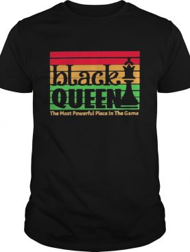Black Queen The Most Powerful Piece In The Game Vintage Retro shirt