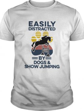 Easily Distracted By Dogs And Show Jumping Vintage shirt