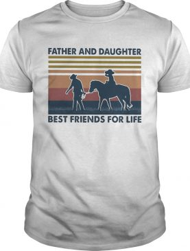 Father And Daughter Best Friends For Life Horse Vintage shirt