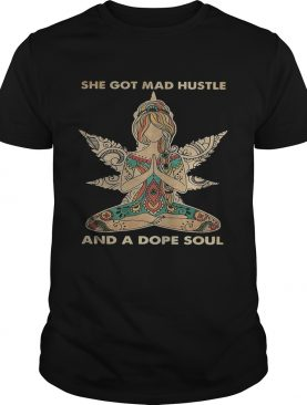 Hippie yoga she got mad hustle and a dope soul shirt