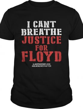 I cant breathe justice for george floyd black lives matter black shirt