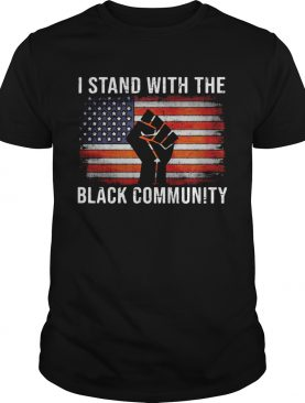 I stand with the black community juneteenth freedom day american flag independence day shirt