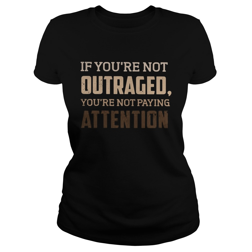 If youre not outraged youre not paying attention black lives matters  Classic Ladies