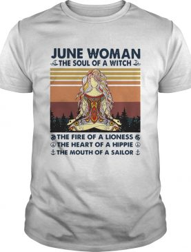 June Woman The Soul Of A Witch The Fire Of A Lioness The Heart Of A Hippie The Mouth Of A Sailor Vi