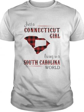 Just a connecticut girl living in a south carolina world shirt