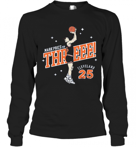 Mark Price For Three Cleveland Cavaliers 25 T-Shirt Long Sleeved T-shirt