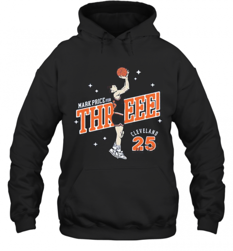 Mark Price For Three Cleveland Cavaliers 25 T-Shirt Unisex Hoodie