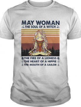 May Woman The Soul Of A Witch The Fire Of A Lioness The Heart Of A Hippie The Mouth Of A Sailor Vin